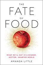 The fate of food : what we'll eat in a bigger, hotter, smarter world